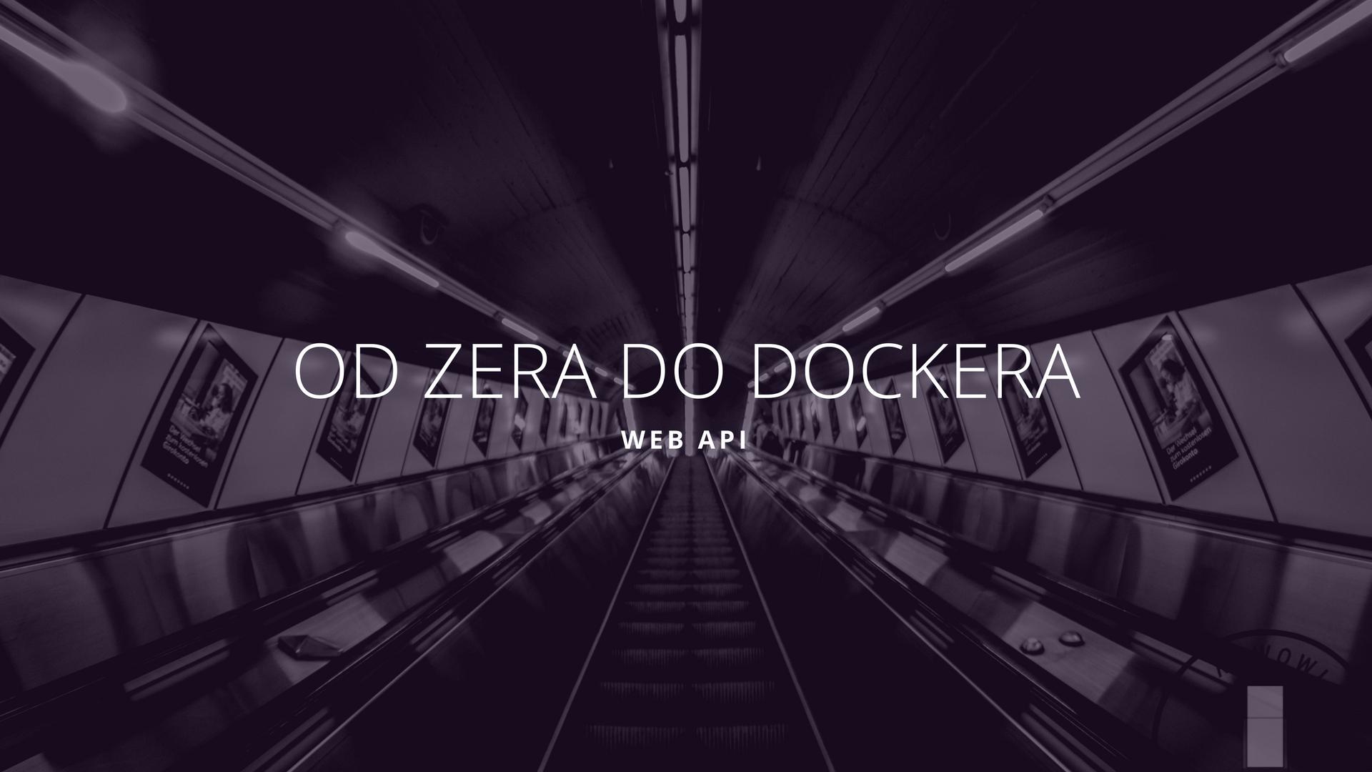 Od Zera do Dockera: ASP.NET Core