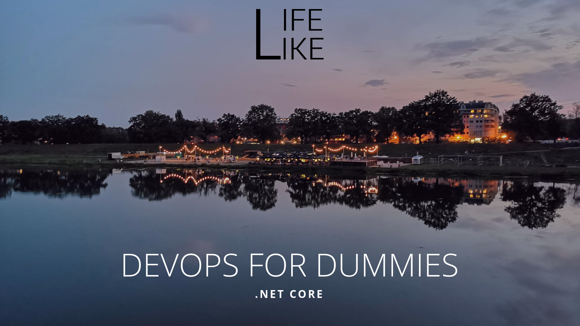 .Net Core – DEV OPS for Dummies